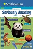 img - for Smithsonian Readers: Seriously Amazing Level 2 book / textbook / text book