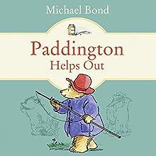 Paddington Helps Out Audiobook by Michael Bond Narrated by Hugh Bonneville