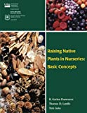 img - for Raising Native Plants in Nurseries: Basic Concepts book / textbook / text book
