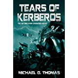 Tears of Kerberos (Star Crusades Uprising, Book 2) ~ Michael G. Thomas