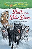 img - for Magic Tree House #54: Balto of the Blue Dawn (A Stepping Stone Book(TM)) book / textbook / text book