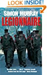 Legionnaire: The Real Life Story of a...