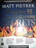 Windows 95 System Programming Secrets (The Secrets Series)