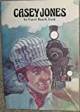 Casey Jones (Folk Tales of America) (0893752975) by York, Carol Beach