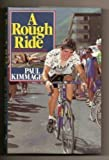 Paul Kimmage A Rough Ride: Insight into Professional Cycling