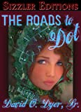 The Roads to Dot [Dot on the Map Book 2]
