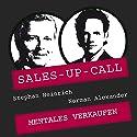 Mentales Verkaufen (Sales-up-Call) Hörbuch von Stephan Heinrich, Norman Alexander Gesprochen von: Stephan Heinrich, Norman Alexander
