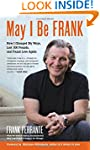 May I Be Frank: How I Changed My Ways...