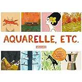 Aquarelle, etc