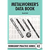 Metalworker's Data Book (Workshop Practice)by Harold Hall