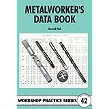 Metalworker's Data Book (Workshop Practice)by Harold Hall