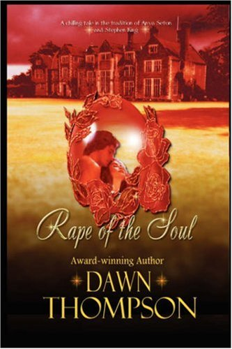 Amazon.com: Rape of the Soul (9780981557328): Dawn Thompson: Books