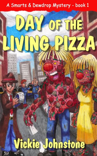 Book: Day of the Living Pizza (A Smarts & Dewdrop Mystery) by Vickie Johnstone