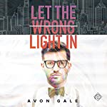 Let the Wrong Light In | Avon Gale