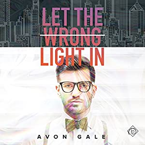 Let the Wrong Light In Audiobook