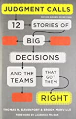 Judgment calls : twelve stories of big decisions and the teams that got them