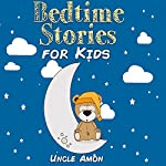 Bedtime Stories for Kids: Fun Time Series for Beginning Readers | Uncle Amon