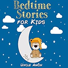 Bedtime Stories for Kids: Fun Time Series for Beginning Readers (       UNABRIDGED) by Uncle Amon Narrated by Dorothy Deavers