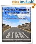 Network Marketing - Die Zukunft hat b...