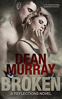 (FREE on 12/26) Broken: A Ya Paranormal Romance Novel by Dean Murray - http://eBooksHabit.com