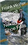 Survival! After the Next Shoe Falls