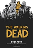 Robert Kirkman The Walking Dead Book 4: v. 4