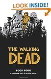 The Walking Dead Book 4: v. 4 (Walking Dead (12 Stories))