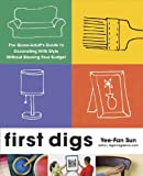 First Digs: The Quasi-Adults Guide to Decorating with Style---Without Blowing Your Budget