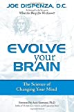 img - for By Joe Dispenza - Evolve Your Brain: The Science of Changing Your Mind (Paper) (9/22/08) book / textbook / text book
