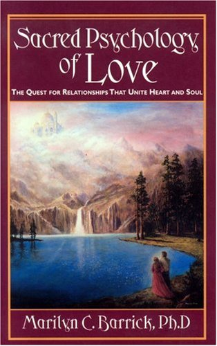 Image for Sacred Psychology Of Love: The Quest For Relationships That Unite Heart And Soul (Sacred Psychology Series)