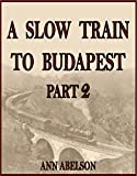 img - for A Slow Train To Budapest, Part 2: Interlude in Eden book / textbook / text book