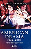 American Drama 1945 - 2000: An Introduction (Wiley Blackwell Introductions to Literature) (140512086X) by Krasner, David