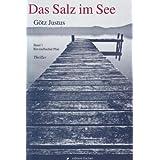 """Das Salz im See: Band 1 - Ein teuflischer Planvon """"G�tz Justus"""""""