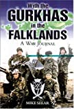 img - for With the Gurkhas in the Falklands: A War Journal by Mike Seear (2003-02-01) book / textbook / text book