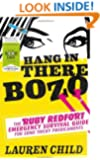 Hang in There Bozo: The Ruby Redfort Emergency Survival Guide for Some Tricky Predicaments