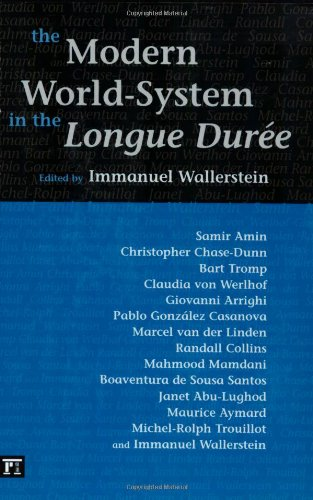 The Modern World System in the Longue DureeImmanuel Wallerstein
