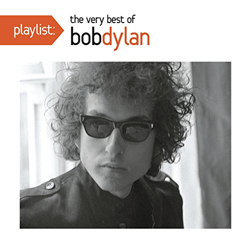 Bob Dylan - Playlist: The Very Best Of Bob Dylan