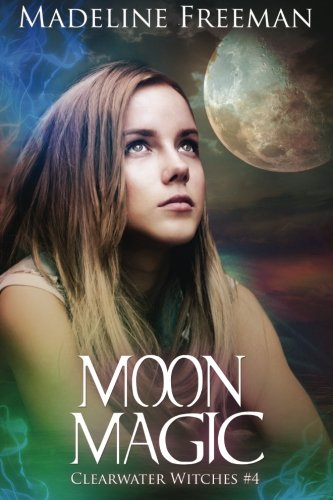 Moon Magic: Volume 4 (Clearwater Witches)
