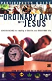 img - for An Ordinary Day with Jesus (Participant's Guide) book / textbook / text book