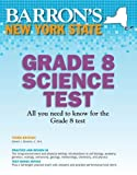 img - for Barron's New York State Grade 8 Science Test, 3rd Edition 3rd by Denecke Jr., Edward (2011) Paperback book / textbook / text book