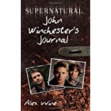 "Supernatural: John Winchester's Journalvon ""Alex Irvine"""