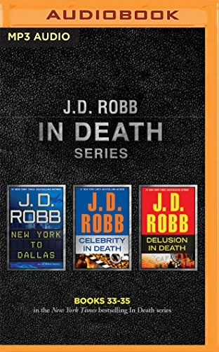 J. D. Robb - In Death Series: Books 33-35: New York to Dallas, Celebrity in Death, Delusion in Death (Audio Books New York compare prices)