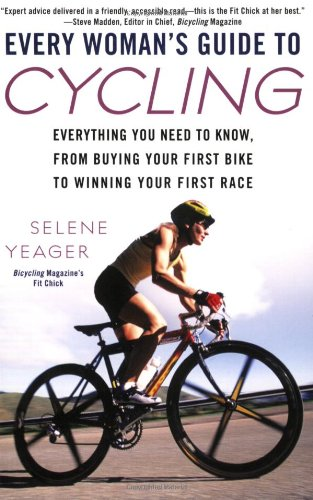 Every Woman's Guide to Cycling: Everything You Need to Know, From Buying Your First Bike toWinning Your First Ra ce (Cycling Videos Online compare prices)