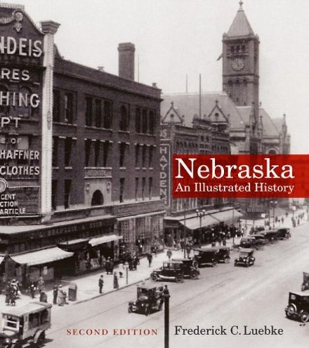 Nebraska: An Illustrated History, Second Edition (Great Plains Photography)