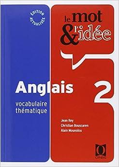 le mot et l'idee anglais 2 - vocabulaire thematique