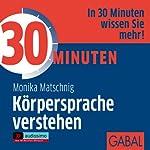 30 Minuten Körpersprache verstehen | Monika Matschnig