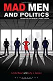 img - for Mad Men and Politics: Nostalgia and the Remaking of Modern America book / textbook / text book