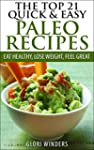 The Top 21 Quick & Easy Paleo Recipes...