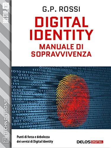 Digital Identity - Manuale di sopravvivenza (TechnoVisions)