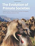 The Evolution of Primate Societies